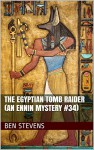 The Egyptian Tomb Raider (An Ennin Mystery #34) - Ben Stevens