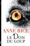 Le don du loup - Anne Rice