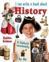 I Can Write a Book about History - Bobbie Kalman