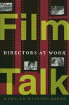 Film Talk: Directors at Work - Wheeler Winston Dixon