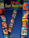 Disney Giant Movie Hits: 36 Contemporary Classics from The Little Mermaid to The Emperor's New Groove (Big-Note Piano) - Hal Leonard Publishing Company
