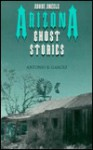 Adobe Angels: Arizona Ghost Stories - Antonio R. Garcez