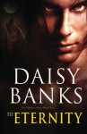 To Eternity - Daisy Banks