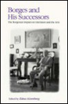 Borges and His Successors: The Borgesian Impact on Literature and the Arts - Edna Aizenberg