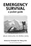 Emergency Survival: A Pocket Guide: Quick Information for Outdoor Safety - Christopher Van Tilburg