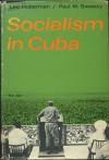 Socialism in Cuba - Leo Huberman, Paul M. Sweezy