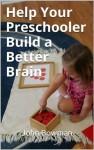 Help Your Preschooler Build a Better Brain - John Bowman