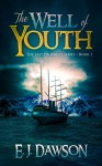The Well of Youth: The Last Prophecy Series 1 - E.J.Dawson