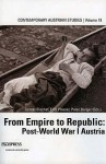 From Empire to Republic: Post-World-War-I Austria - Günter Bischof, Fritz Plasser, Peter Berger