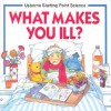 What Makes You Ill? (Usborne Starting Point Science) (Usborne Starting Point Science) - Susan Mayes