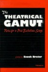 The Theatrical Gamut: Notes for a Post-Beckettian Stage - Enoch Brater
