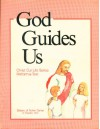 God Guides Us (Christ Our Life) - Jeanne Mary Nieminen, Mary Kathleen Glavich, Agnes Cunningham, Edward H. Konerman, Joseph T. Moriarty