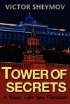 Tower of Secrets: A Real Life Spy Thriller - Victor Sheymov