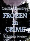 Frozen in Crime - Cecilia Peartree
