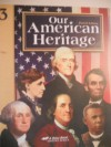 Our American Heritage 3 A BEKA 4th ed, - Judy Hull Moore