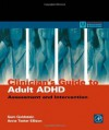 Clinician's Guide to Adult ADHD: Assessment and Intervention (Practical Resources for the Mental Health Professional) - Sam Goldstein, Anne Teeter Ellison