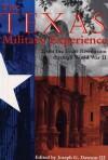 The Texas Military Experience: From the Revolution through World War II - Joseph G. Dawson, Joseph G. Dawson