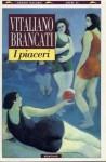 I piaceri - Vitaliano Brancati