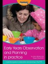 Early Years Observation and Planning in Practice: A Practical Guide for Observation and Planning in the Eyfs - Jenny Barber, Sharon Paul-Smith