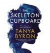 [(The Skeleton Cupboard: The Making of a Clinical Psychologist)] [Author: Tanya Byron] published on (May, 2014) - Tanya Byron