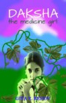 Daksha the Medicine Girl - Gita V. Reddy