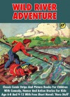 Wild River Adventure - Classic Comic Strips And Picture Books For Children With Comedy, Humor And Action Stories For Kids Age 6-8 And 9-12 With Free Short Novel: 'Hero Stuff' - Kids Books