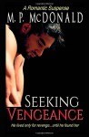 Seeking Vengeance - M. P. McDonald