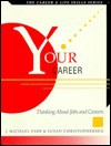 Your Career: Thinking about Jobs and Careers - Susan Christophersen, Michael J. Farr, Greg Croy, Mike Kreffel