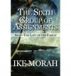 [ The Sixth Group of Assignments: Ana-The Last of the Family Morah, Ike ( Author ) ] { Paperback } 2010 - Ike Morah
