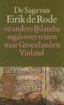 De Saga van Eirik de Rode en Andere IJslandse Saga's Over Reizen naar Groenland en Vinland (Paperback) - Paula Vermeyden