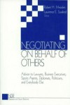 Negotiating on Behalf of Others: Advice to Lawyers, Business Executives, Sports Agents, Diplomats, Politicians, and Everybody Else - Robert H Mnookin, Lawrence E. Susskind