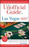 The Unofficial Guide to Las Vegas 2007 - Bob Sehlinger, Deke Castleman