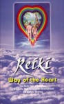 Reiki: Way of the Heart - Walter Lübeck