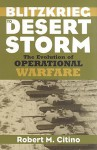 Blitzkrieg to Desert Storm: The Evolution of Operational Warfare - Robert M. Citino