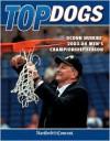 Top Dogs: Uconn Huskies' 2003-04 Men's Championship Season - Sports Publishing Inc