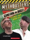 Mythbusters: Confirm or Bust! Science Fair Book #2 - Samantha Margles, Michael Massen