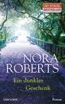 Ein dunkles Geschenk: Roman - Nora Roberts, Margarethe van Pée