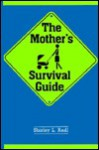 The Mother's Survival Guide - Shirley Rogers Radl