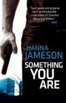 Something You Are: 1 (London Underground) - Hanna Jameson