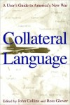 Collateral Language: A User's Guide to America's New War - Ross Glover