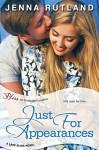 Just for Appearances (Entangled Bliss) (Lake Bliss) - Jenna Rutland
