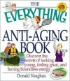 The Everything Anti-Aging Book - Donald Vaughan