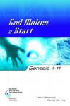 God Makes A Start: Genesis 1-11 (Six Weeks With the Bible for Catholic Teens) - Kevin Perrotta, Gerald Darring
