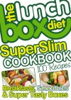 The Lunch Box Diet Superslim Cookbook - 100 Low Fat Recipes For Breakfast, Lunch Boxes & Evening Meals: Healthy Recipes For Weight Loss, Low Fat, Low Gi Diet Foods - Simon Lovell