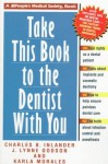 Take This Book To The Dentist With You - Charles B. Inlander, J. Lynne Dodson