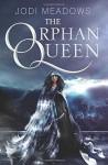 The Orphan Queen - Jodi Meadows