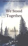 We Stood Together - Oliver Smith
