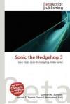 Sonic the Hedgehog 3 - Lambert M. Surhone, Mariam T. Tennoe, Susan F. Henssonow