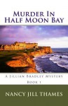 Murder In Half Moon Bay - Nancy Jill Thames