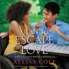 Can't Escape Love - Alyssa Cole